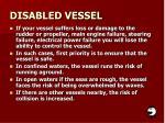 disabled vessel