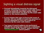sighting a visual distress signal
