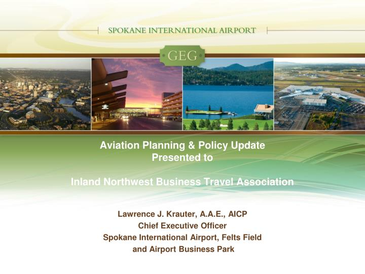 aviation planning policy update presented to inland northwest business travel association n.