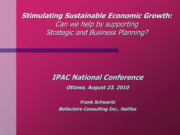 stimulating sustainable economic growth can we help by supporting strategic and business planning n.