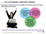 to a student centric model