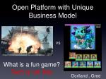 open platform with unique business model