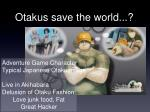otakus save the world