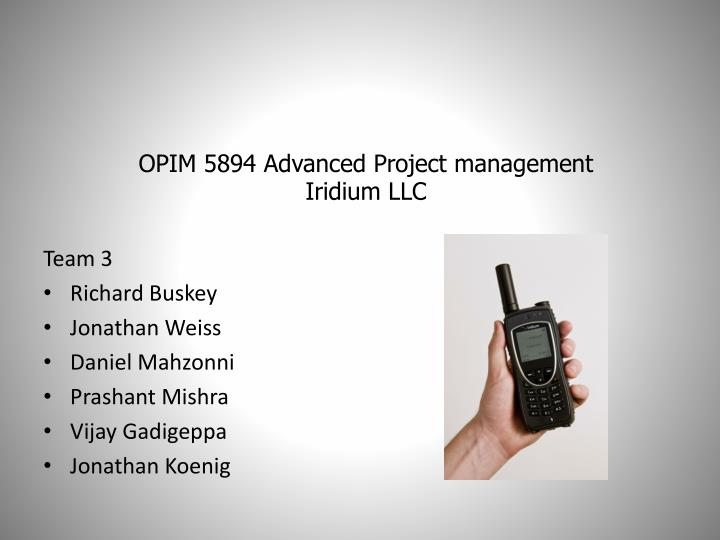 opim 5894 advanced project management iridium llc n.