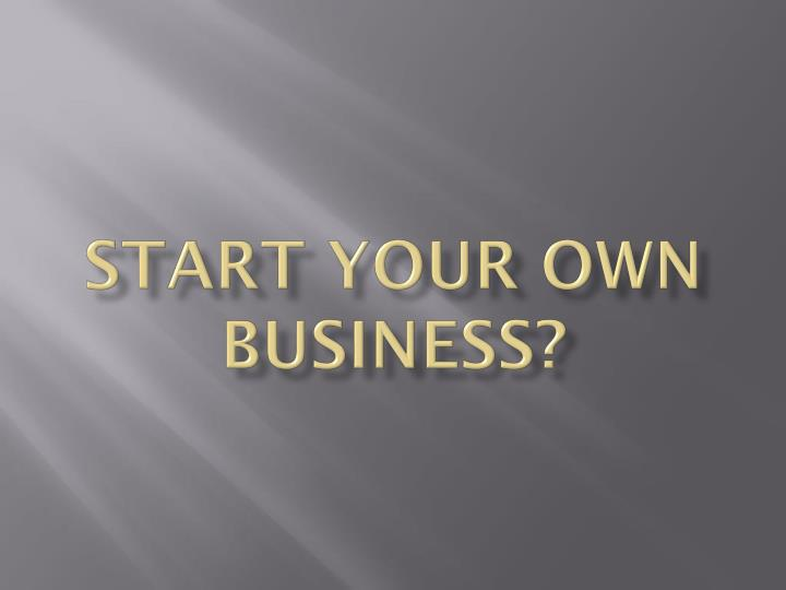 start your own business n.