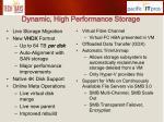 dynamic high performance storage