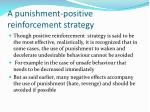 a punishment positive reinforcement strategy