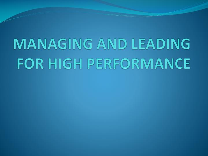 managing and leading for high performance n.