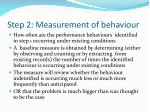 step 2 measurement of behaviour