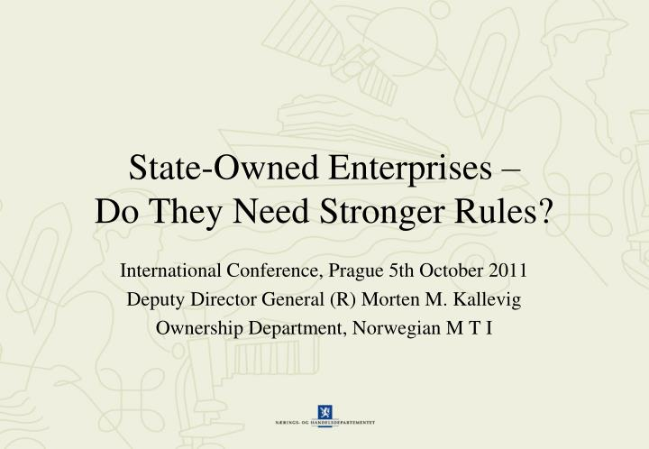 state owned enterprises do they need stronger rules n.