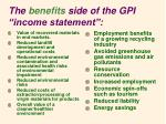 the benefits side of the gpi income statement