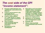 the cost side of the gpi income statement