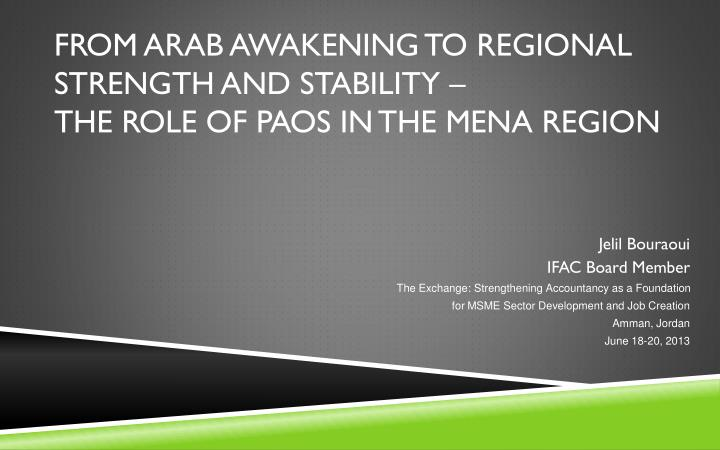 from arab awakening to regional strength and stability the role of paos in the mena region n.