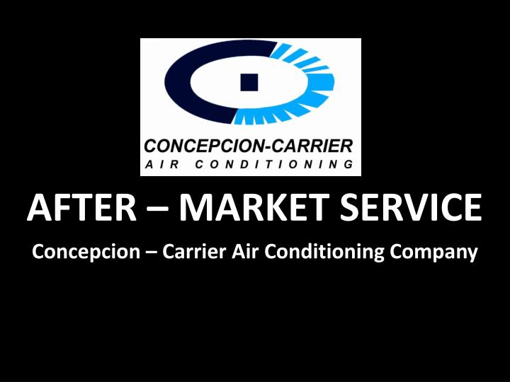 after market service concepcion carrier air conditioning company n.