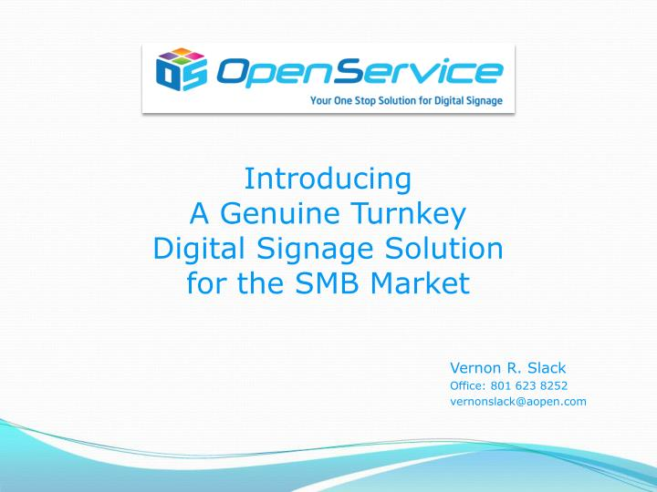 introducing a genuine turnkey digital signage solution for the smb market n.