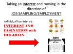 taking an interest and moving in the direction of job sampling employment