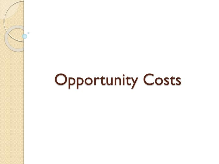 opportunity costs n.