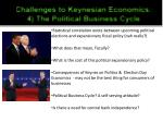 challenges to keynesian economics 4 the political business cycle