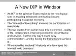 a new ixp in windsor