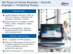 we focus on future business security example 1 protecting privacy