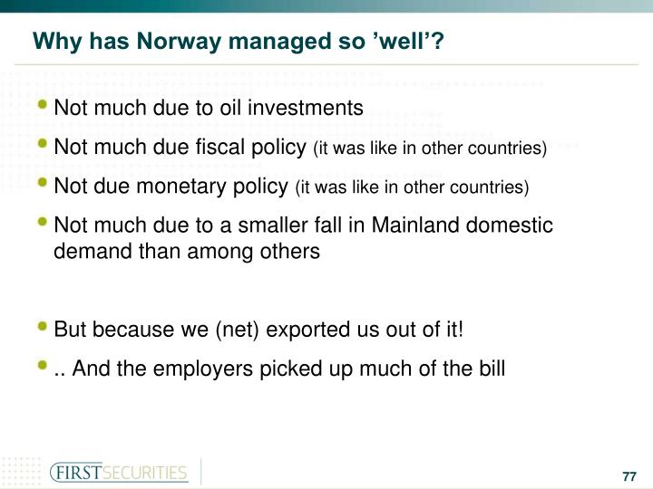 Why has Norway managed so 'well'?