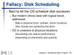 fallacy disk scheduling