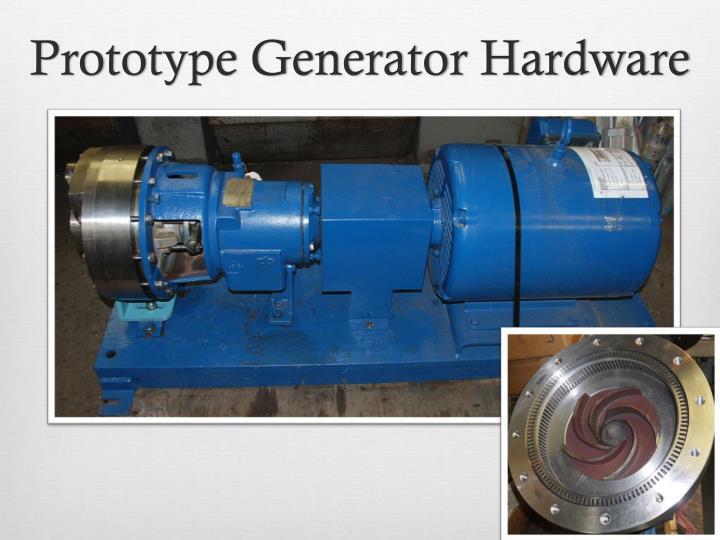 Prototype Generator Hardware