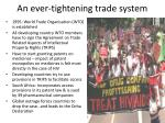 an ever tightening trade system