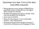 good days turn bad crisis at the door mid 2006 onwards1