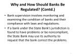 why and how should banks be regulated contd