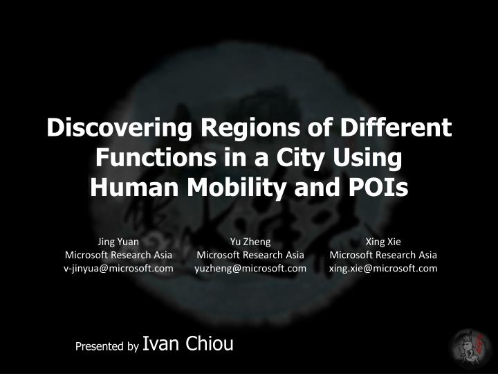 discovering regions of different functions in a city using human mobility and pois n.