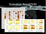 evaluation result 5 8