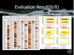 evaluation result 6 8
