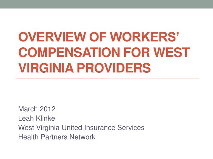 overview of workers compensation for west virginia providers n.