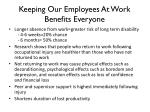 keeping our employees at work benefits everyone