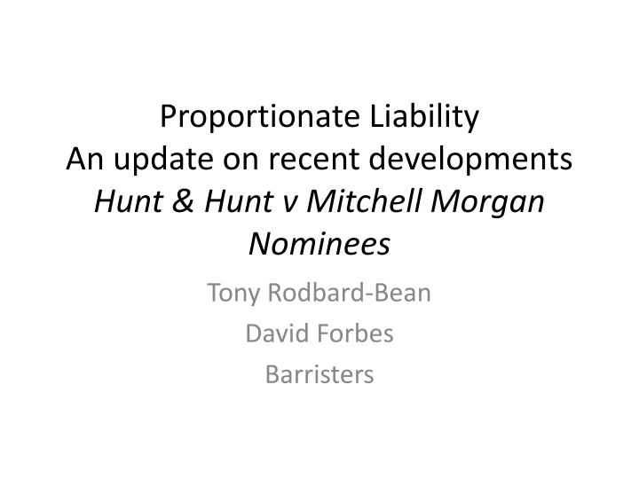 proportionate liability an update on recent developments hunt hunt v mitchell morgan nominees n.
