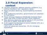 2 0 fiscal expansion context