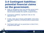 3 4 contingent liabilities potential financial claims on the government