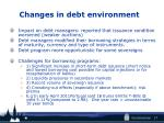 changes in debt environment