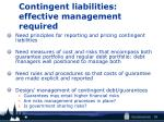 contingent liabilities effective management required