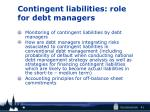 contingent liabilities role for debt managers