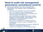 need to audit risk management governance procedures cont d