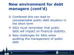 new environment for debt managers cont d