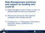risk management practices and impact on funding mix cont d