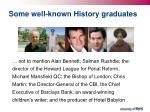 some well known history graduates