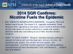 2014 sgr confirms nicotine fuels the epidemic