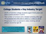 college students key industry t arget