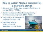 r d to sustain alaska s communities economic growth