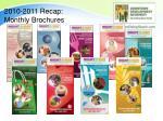 2010 2011 recap monthly brochures