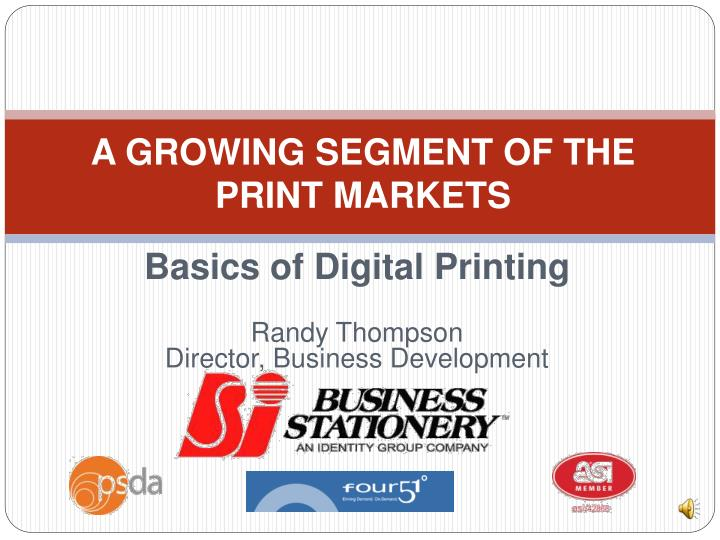 basics of digital printing randy thompson director business development n.